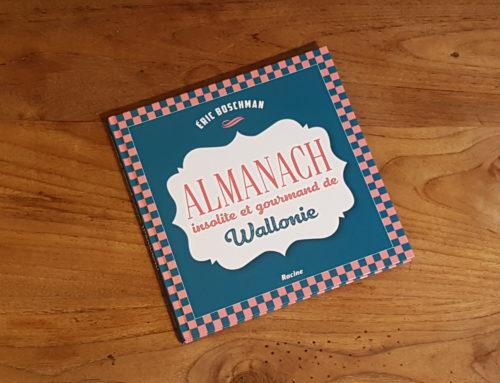 Sortie de l'Almanach insolite et gourmand de Wallonie de Eric Boschman