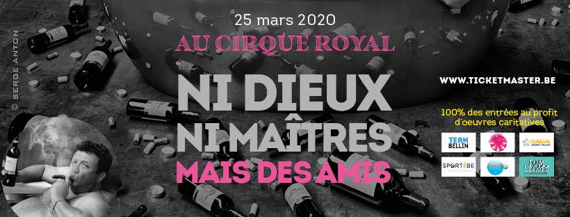 """Eric Boschman joue """"Ni Dieux, ni maîtres mais des amis"""" au profit de 6 oeuvres caritatives au Cirque Royal le 25 mars 2020"""